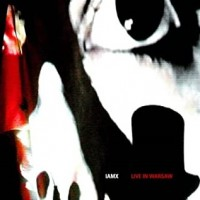 Purchase IAMX - Live In Warsaw