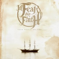Purchase In Fear And Faith - Your World On Fire