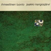 Purchase Jaakko Kangosjärvi - Ihmeellinen Luonto