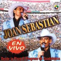Purchase Joan Sebastian - En Vivo: Desde la Plaza El Progreso de Guadalajara