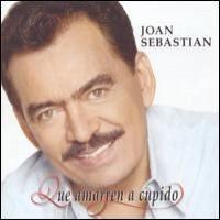 Purchase Joan Sebastian - Que Amarren A Cupido