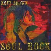 Purchase Kofy Brown - Soul Rock
