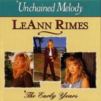 Purchase LeAnn Rimes - Unchained Melody: The Early Years