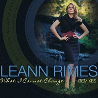 Purchase LeAnn Rimes - What I Cannot Change (Remixes)