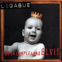 Purchase Ligabue - Buon Compleanno Elvis