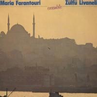 Purchase Maria Farantouri & Zülfü Livaneli - Ensemble