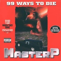 Purchase Master P - 99 Ways To Die