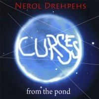 Purchase Nerol Drehpehs - Curses From The Pond