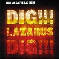 Purchase Nick Cave & the Bad Seeds - Dig, Lazarus, Dig!!!