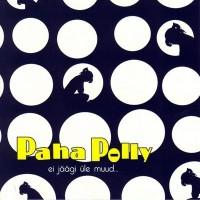 Purchase Paha Polly - Ei Jäägi Üle Muud