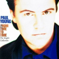 Purchase Paul Young - From Time To Time (The Singles Collection)