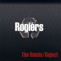 Purchase Rogiérs - The Remix/Reject