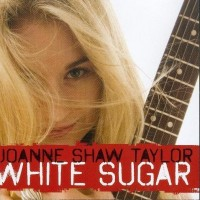 Purchase Joanne Shaw Taylor - White Sugar