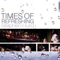 Purchase Stephen Hurd - Times Of Refreshing
