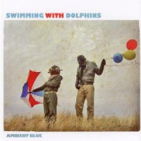 Purchase Swimming With Dolphins - Ambient Blue (EP)