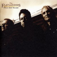 Purchase The Flatlanders - Hills And Valleys