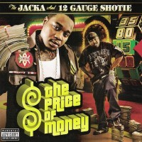 Purchase The Jacka And 12 Gauge Shotie - The Price Of Money