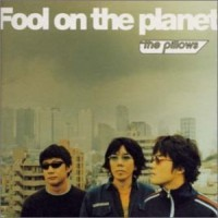 Purchase The Pillows - Fool On The Planet