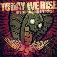 Purchase Today We Rise - Overcoming The Archetype