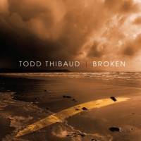Purchase Todd Thibaud - Broken (Deluxe Edition) CD1