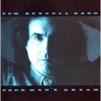 Purchase Tom Russell Band - Poor Man's Dream