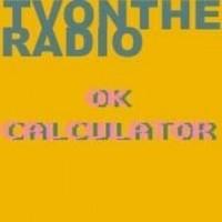 Purchase Tv on the Radio - OK Calculator