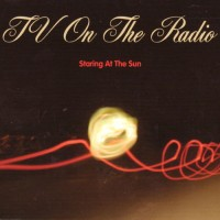 Purchase Tv on the Radio - Staring at the Sun (EP)