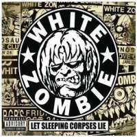 Purchase White Zombie - Let Sleeping Corpses Lie CD4