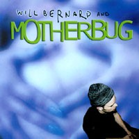 Purchase Will Bernard - Will Bernard And Motherbug