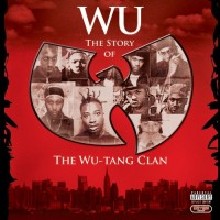 Purchase Wu-Tang Clan - Wu: The Story Of The Wu-Tang Clan