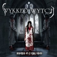 Purchase Wykked Wytch - Memories Of A Dying Whore