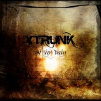 Purchase Xtrunk - Not In Vain