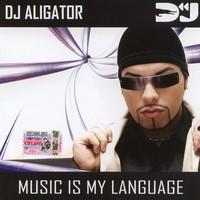 Purchase DJ Alligator - Music Is My Language