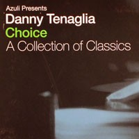 Purchase Danny Tenaglia - Choice - A Collection Of Classics