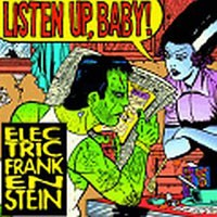 Purchase Electric Frankenstein - Listen Up, Baby!