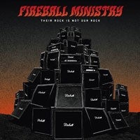 Purchase Fireball Ministry - Their Rock Is Not Our Rock