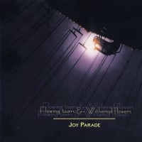 Purchase Flowing Tears - Flowing Tears & Withered Flowers: Joy Parade