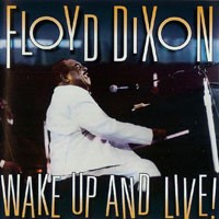 Purchase Floyd Dixon - Wake Up And Live!