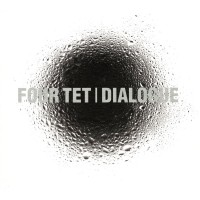 Purchase Four Tet - Dialogue