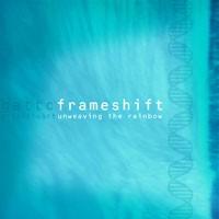 Purchase Frameshift - Unweaving The Rainbow
