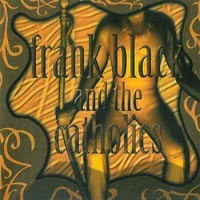 Purchase Frank Black And The Catholics - Frank Black And The Catholics