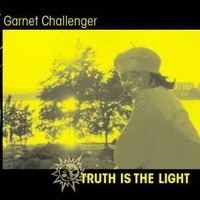 Purchase Garnet Challenger - Truth Is The Light