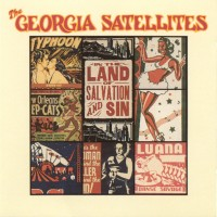 Purchase Georgia Satellites - In The Land Of Salvation And Sin