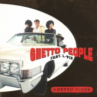 Purchase Ghetto People - Ghetto Vibes (Feat. L-Viz)