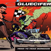 Purchase Gluecifer - Head To Head Boredom