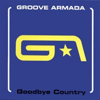 Purchase Groove Armada - Goodbye Country