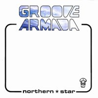 Purchase Groove Armada - Northern Star