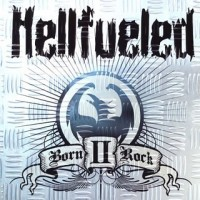Purchase Hellfueled - Born II Rock