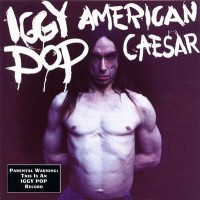 Purchase Iggy Pop - American Caesar