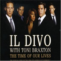 Purchase Il Divo - The Time Of Our Lives (& Toni Braxton)